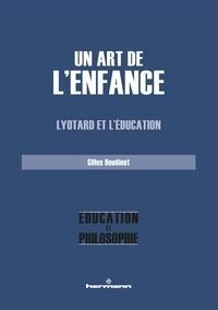 Gilles Boudinet - Un art de l'enfance - Lyotard et l'éducation.