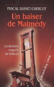 Pascal Basset-Chercot - Un baiser de Malmédy - La dernière enquête du Boiteux.