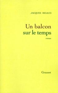 Jacques Rigaud - Un balcon sur le temps.