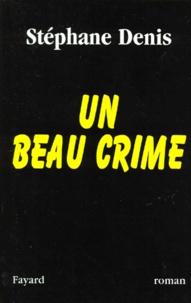 Stéphane Denis - Un beau crime.