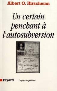Albert Hirschman - Un certain penchant à l'autosubversion.