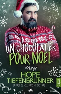 Hope Tiefenbrunner - Un chocolatier pour Noël.