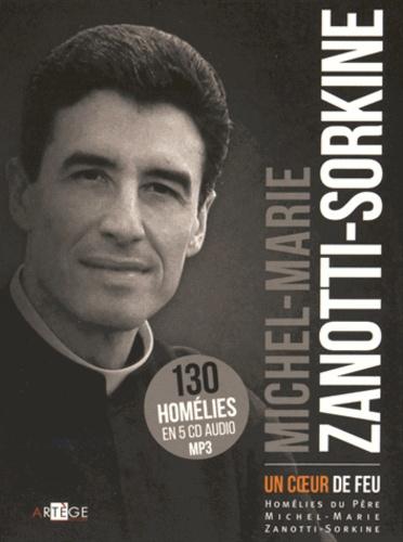 Michel-Marie Zanotti-Sorkine - Un coeur de feu - Coffret 5 CD. 5 CD audio MP3