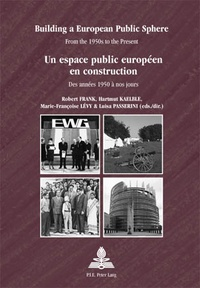 Robert Frank - Un espace public européen en construction : des années 1950 à nos jours.