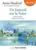 Amin Maalouf - Un fauteuil sur la Seine - Quatre siècles d'histoire de France. 1 CD audio MP3