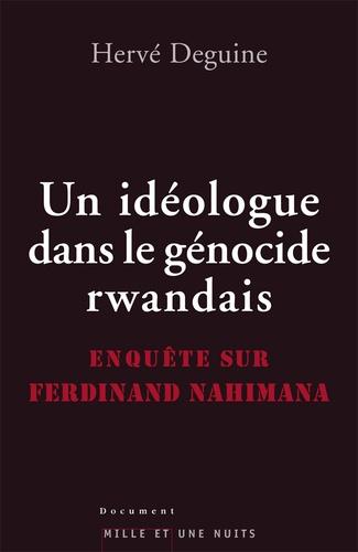 Hervé Deguine - Un idéologue dans le génocide rwandais - Enquête sur Ferdinand Nahimana.