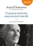 Jean d' Ormesson - Un jour je m'en irai sans en avoir tout dit. 1 CD audio MP3