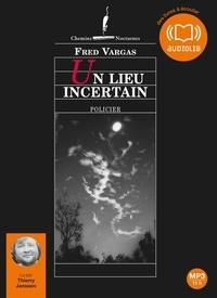 Fred Vargas - Un lieu incertain. 2 CD audio MP3