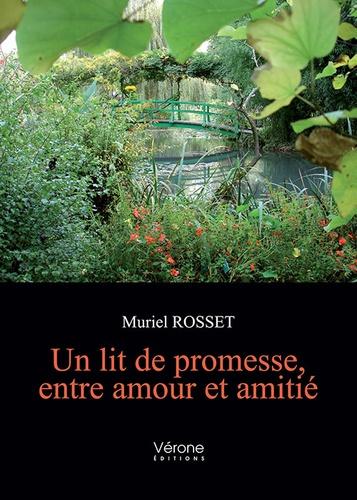 Muriel Rosset - Un lit de promesse, entre amour et amitié.