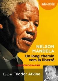 Nelson Mandela - Un long chemin vers la liberté. 1 CD audio MP3
