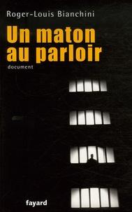 Roger-Louis Bianchini - Un maton au parloir.
