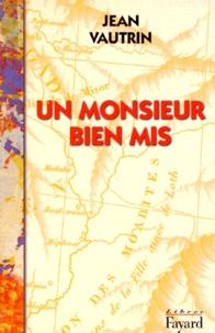 Jean Vautrin - Un monsieur bien mis - Récit.