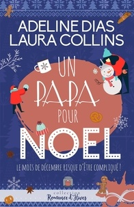 Adeline Dias et Laura Collins - Un papa pour Noël.