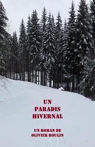 Olivier Roulin - Un paradis hivernal.