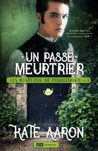 Kate Aaron - Les mystères de Puddledown 1 : Un passé meurtrier - Les mystères de Puddledown, T1.