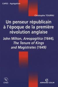 Christophe Tournu - Un penseur républicain à l'époque de la première révolution anglaise - John Milton.