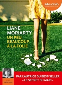 Liane Moriarty - Un peu, beaucoup, à la folie. 2 CD audio MP3