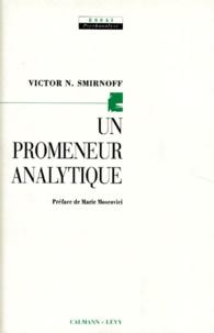 Victor-N Smirnoff - Un promeneur analytique.