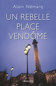 Un rebelle place Vendôme.pdf