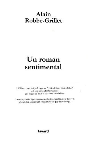 Alain Robbe-Grillet - Un roman sentimental.