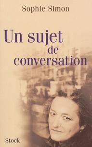 Sophie Simon - Un sujet de conversation.