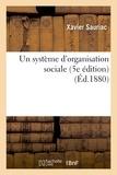 Xavier Sauriac - Un système d'organisation sociale (5e édition).