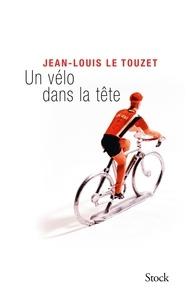 Jean-Louis Le Touzet - Un vélo dans la tête.
