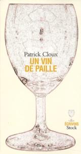 Patrick Cloux - Un vin de paille.