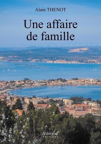 Alain Thenot - Une affaire de famille.