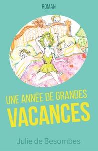 Julie de Besombes - Une année de grande vacances.