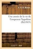 Monier - Une année de la vie de l'empereur Napoléon.