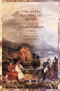 Philippe Ethuin - Une autre histoire du monde - 2500 ans d'uchronies : premières uchronies et uchronies exhumées.