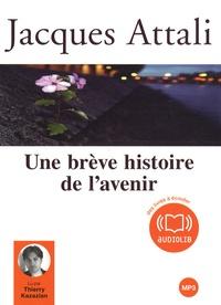 Jacques Attali et Thierry Kazazian - Une brève histoire de l'avenir - CD audio MP3.