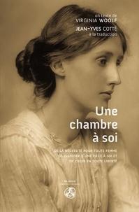 Virginia Woolf - Une chambre à soi - De la nécessité pour toute femme de disposer d'une pièce à soi et de créer en toute liberté.