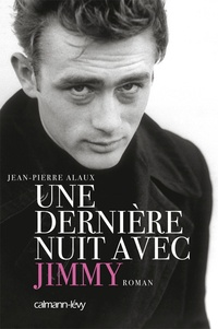 Jean-Pierre Alaux - Une dernière nuit avec Jimmy.