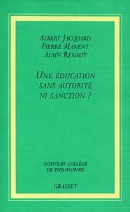 Alain Renaut et Pierre Manent - Une éducation sans autorité ni sanction ?.