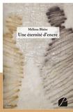Mélissa Blaise - Une éternité d'encre.