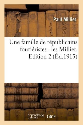 Paul Milliet - Une famille de républicains fouriéristes : les Milliet. Edition 2.