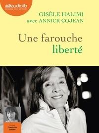 Gisèle Halimi et Annick Cojean - Une farouche liberté - Suivi de la Plaidoirie du procès de Bobigny. 1 CD audio MP3