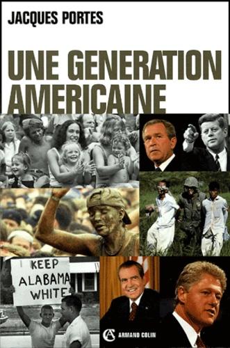 Une génération américaine. De Kennedy à Bush