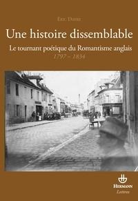 Eric Dayre - Une histoire dissemblable - Le tournant poétique du Romantisme anglais 1797-1834.