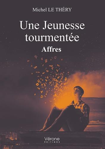Michel Le Théry - Une jeunesse tourmentée - Affres.