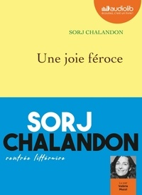 Sorj Chalandon - Une joie féroce. 1 CD audio MP3