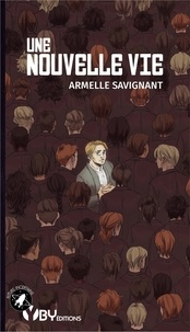 Armelle Savignant - Une nouvelle vie.
