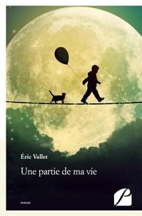 Eric Vallet - Une partie de ma vie.