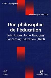 Jean-François Baillon - Une philosophie de l'éducation - John Locke, Some Thoughts Concerning Education (1693).