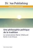 Nasser Suleiman Gabryel - Une philosophie politique de la tradition - Le conservatisme libéral : d'Edmund Burke à Leo Strauss.
