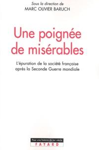 Marc-Olivier Baruch - Une poignée de misérables - L'épuration de la société française après la Seconde Guerre mondiale.