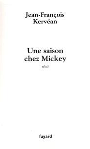 Jean-François Kervéan - Une saison chez Mickey.