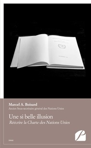 Marcel A Boisard - Une si belle illusion.